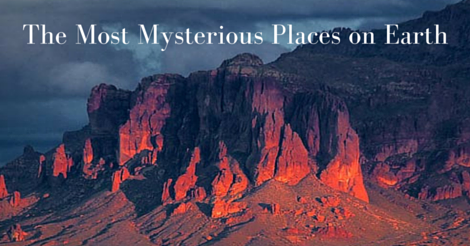 The Five Most Mysterious Places on Earth