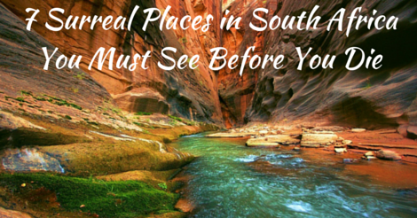 7 Surreal Places in South Africa You Must See Before You Die